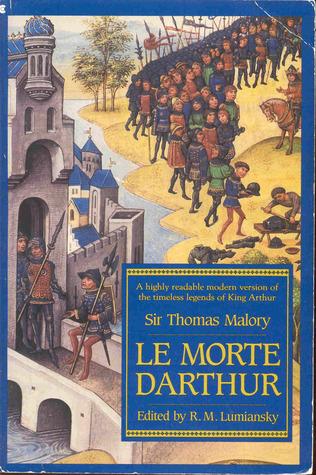 Le Morte D'Arthur by R.M. Lumiansky, Thomas Malory