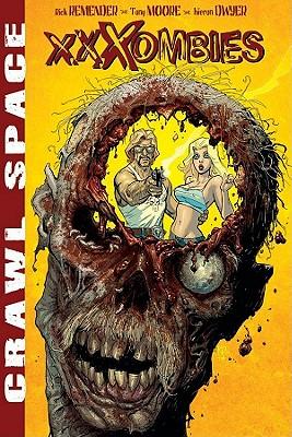 Crawl Space Volume 1: Xxxombies by Rick Remender, Kieron Dwyer, Tony Moore