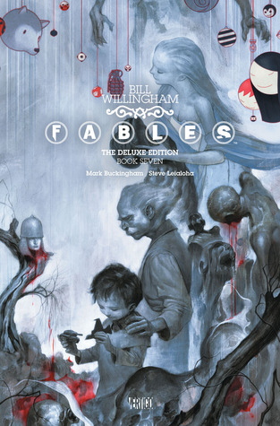 Fables: The Deluxe Edition, Book Seven by Bill Willingham