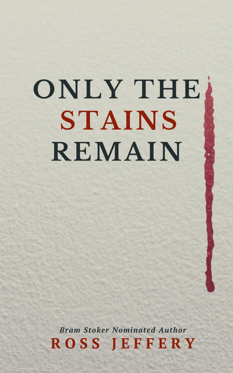 Only The Stains Remain by Ross Jeffery