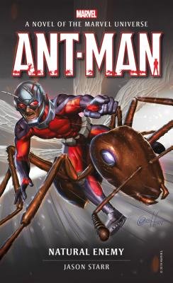 Ant-Man: Natural Enemy: A Novel of the Marvel Universe by Jason Starr