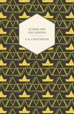 Alarms and Discursions by G.K. Chesterton