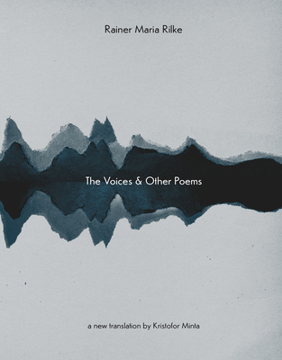 The Voices & Other Poems by Rainer Maria Rilke