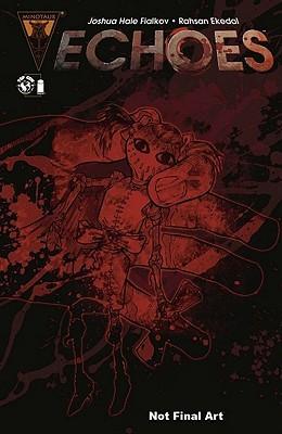 Echoes Vol. 1 by Rahsan Ekedal, Joshua Hale Fialkov, Troy Peteri