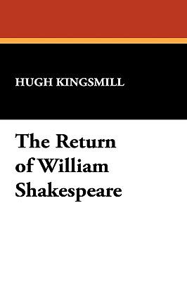 The Return of William Shakespeare by Hugh Kingsmill