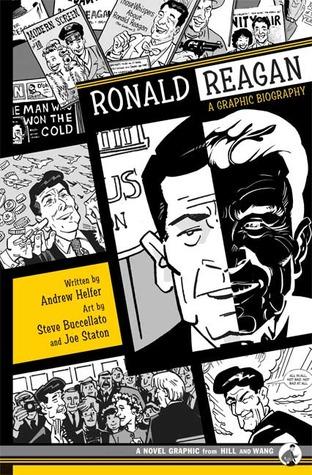 Ronald Reagan: A Graphic Biography by Steve Buccellato, Joe Staton, Andy Helfer