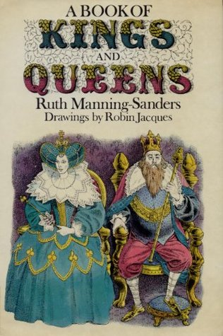 A Book of Kings and Queens by Robin Jacques, Ruth Manning-Sanders