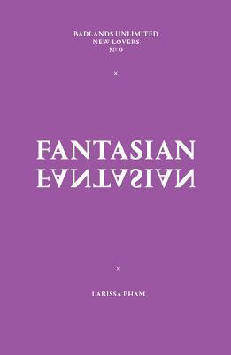 Fantasian by Larissa Pham