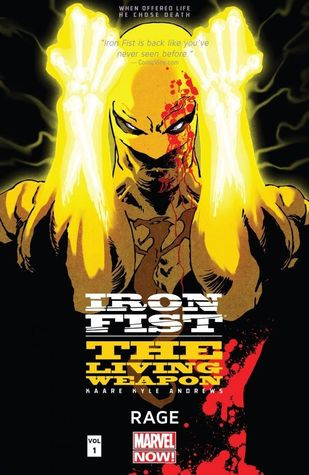 Iron Fist: The Living Weapon, Vol. 1: Rage by Kaare Kyle Andrews