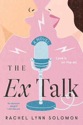 The Ex Talk by Rachel Lynn Solomon