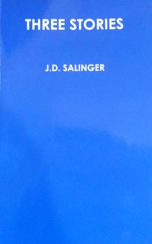 Three Stories by J.D. Salinger