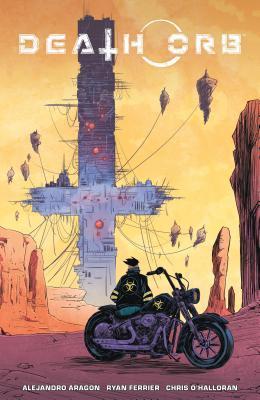 Death Orb Volume 1 by Chris O'Halloran, Ryan Ferrier, Alejandro Aragón