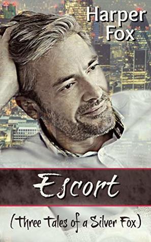 Escort (Three Tales of a Silver Fox) by Harper Fox
