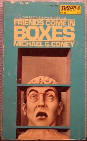 Friends Come in Boxes by Michael G. Coney