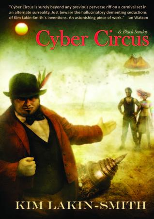 Cyber Circus, & Black Sunday by Kim Lakin-Smith