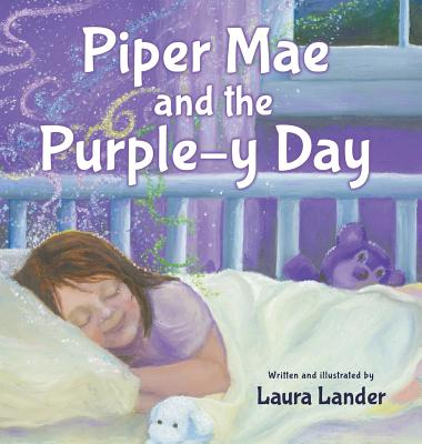 Piper Mae and the Purple-y Day! by Laura Lander