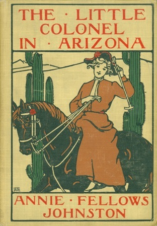 The Little Colonel in Arizona by Etheldred B. Barry, Annie Fellows Johnston