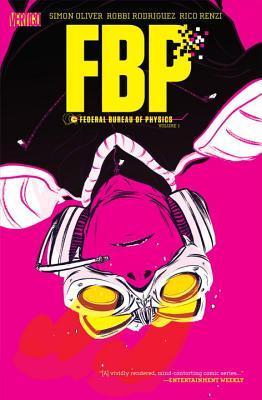 FBP: Federal Bureau of Physics, Vol. 1: The Paradigm Shift by Robbi Rodriguez, Simon Oliver