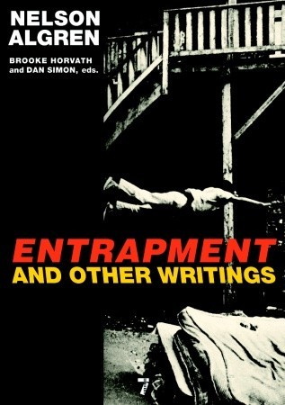 Entrapment and Other Writings by Dan Simon, Nelson Algren, Brooke Horvath