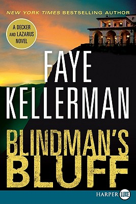 Blindman's Bluff: A Decker and Lazarus Novel by Faye Kellerman