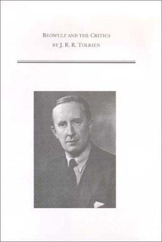 Beowulf and the Critics (Medieval & Renaissance Texts & Studies, Vol. 248) by J.R.R. Tolkien, Michael D.C. Drout