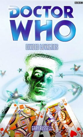 Doctor Who: Divided Loyalties by Gary Russell