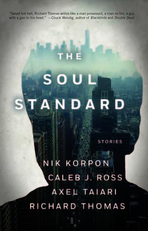 The Soul Standard by Nik Korpon, Richard Thomas, Axel Taiari, Caleb J. Ross