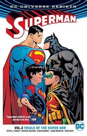 Superman, Volume 2: Trial of the Super Sons by Alejandro Sanchez, Wil Quintana, Patrick Gleason, Christian Alamy, Mick Gray, Doug Mahnke, Peter J. Tomasi, Trevor Scott, Jorge Jimenez, Jaime Mendoza, John Kalisz, Rob Leigh, Mark Morales