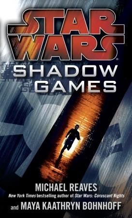 Shadow Games by Michael Reaves, Maya Kaathryn Bohnhoff