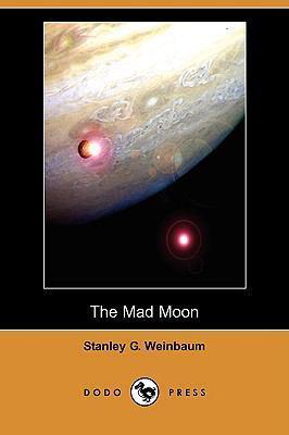The Mad Moon by Stanley G. Weinbaum