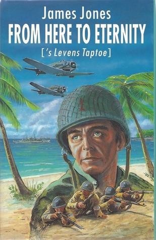From Here to Eternity 's Levens Taptoe by J.F. Kliphuis, James Jones