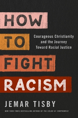 How to Fight Racism: Courageous Christianity and the Journey Toward Racial Justice by Jemar Tisby