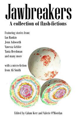 Jawbreakers: 2012 National Flash-Fiction Day Anthology by Tania Hershman, Jenn Ashworth, Ali Smith
