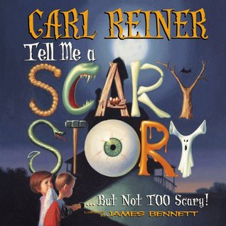 Tell Me a Scary Story... But Not Too Scary! (Book & Audio CD) by Carl Reiner, James Bennett