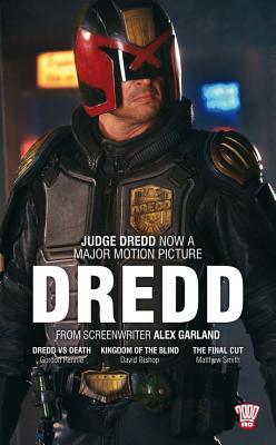 Dredd: Collecting: Dredd Vs Death, Kingdom of the Blind, the Final Cut by Matthew Smith, Gordon Rennie, David Bishop