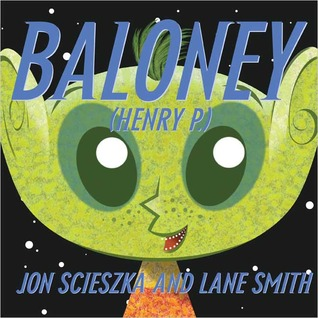 Baloney (Henry P.) by Lane Smith, Jon Scieszka