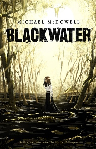 Blackwater by Nathan Ballingrud, Michael McDowell
