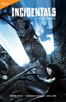 Incidentals Vol. 3: City of Demons by Ramon Slamet Govea, Brandon Easton