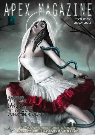 Apex Magazine Issue 50 by Rachel Swirsky, Maggie Slater, Jason Sizemore, Catheryne M. Valente, Kelly Link, Sarah Monette, Lynne M. Thomas