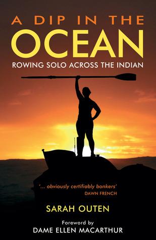 A Dip in the Ocean: Rowing Solo Across the Indian Ocean by Ellen MacArthur, Sarah Outen