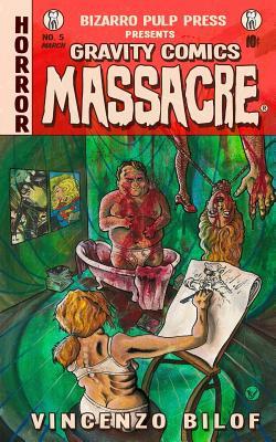 Gravity Comics Massacre by Vincenzo Bilof