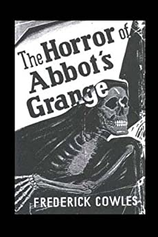 The Horror of Abbot's Grange by Frederick Cowles