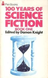 100 Years of Science Fiction, Book 1 by Damon Knight