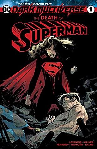 Tales from the Dark Multiverse: Death of Superman by Norm Rapmund, Jeff Loveness, Lee Weeks, Andrew Hennessy, Brad Walker, Brad Anderson, John Kalisz