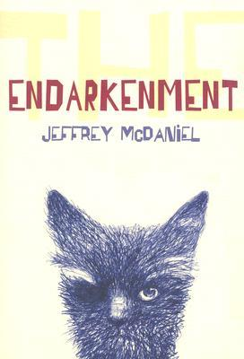 The Endarkenment by Jeffrey McDaniel