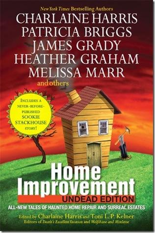 Home Improvement: Undead Edition by S.J. Rozan, Charlaine Harris, Melissa Marr, Victor Gischler, Rochelle Krich, James Grady, Toni L.P. Kelner, Simon R. Green, Patricia Briggs, Seanan McGuire, Heather Graham, E.E. Knight, Suzanne McLeod, Stacia Kane