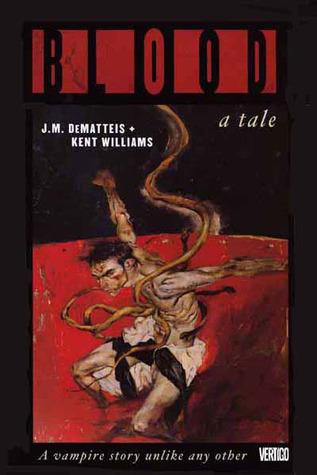 Blood: A Tale by J.M. DeMatteis, Kent Williams