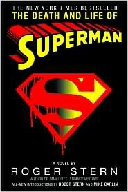 The Death And Life Of Superman by Roger Stern by Roger Stern, Mike Carlin