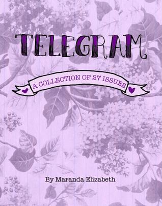 Telegram: A Collection of 27 Issues by Maranda Elizabeth