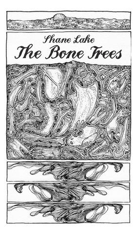 The Bone Trees by Meara Louise, Shane Lake
